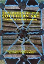 Explorers of the Southern Sky : A History of Australian Astronomy - Raymond Haynes