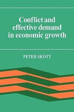 Conflict and Effective Demand in Economic Growth : The Political Economy of Slavery, Emancipation and... - Peter Skott