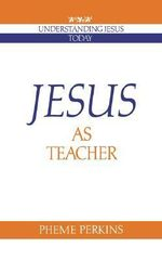 Jesus as Teacher - Pheme Perkins