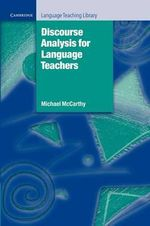 Discourse Analysis for Language Teachers : Cambridge Language Teaching Library - Michael McCarthy