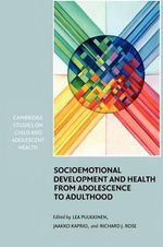 Socioemotional Development and Health from Adolescence to Adulthood : Theory, Assessment & Application