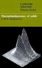 Thermoluminescence of Solids - S. W. S. McKeever