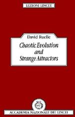 Chaotic Evolution and Strange Attractors : Turbulence as a Paradigm for Complex Systems Conve... - David Ruelle