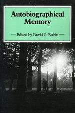 Autobiographical Memory : Theoretical and Applied Perspectives