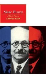 Marc Bloch : A Life in History - Carole Fink