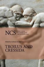 Troilus and Cressida : New Cambridge Shakespeare - William Shakespeare