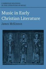 Music in Early Christian Literature : Cambridge Readings in the Literature of Music