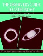 The Observer's Guide to Astronomy : v. 1