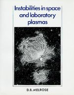 Instabilities in Space and Laboratory Plasmas - D. B. Melrose