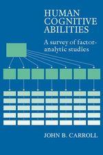 Human Cognitive Abilities : A Survey of Factor-Analytic Studies - John B. Carroll