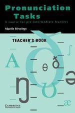 Pronunciation Tasks Teacher's Book : A Course for Pre-intermediate Learners - Martin Hewings