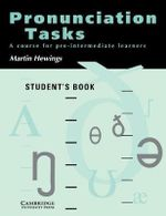 Pronunciation Tasks Student's Book : A Course for Pre-intermediate Learners - Martin Hewings