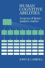 Human Cognitive Abilities : A Survey of Factor-Analytic Studies - John B. Carroll