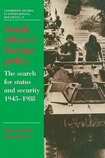South Africa's Foreign Policy : The Search for Status and Security, 1945-1988 - James Barber