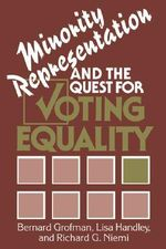 Minority Representation and the Quest for Voting Equality : Politics of Campaign Finance Reform - Bernard Grofman