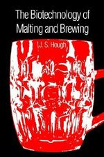 The Biotechnology of Malting and Brewing : New Technologies - James S. Hough