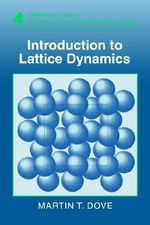 Introduction to Lattice Dynamics : Cambridge Topics in Mineral Physics & Chemistry - Martin T. Dove
