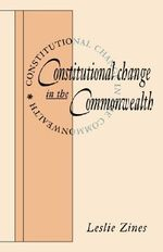 Constitutional Change in the Commonwealth : Law and the Japanese Paradox - Leslie Zines