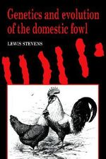 Genetics and Evolution of the Domestic Fowl - Lewis Stevens