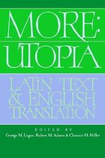 More: Utopia: Latin Text and English Translation : Latin Text and English Translation - Sir Thomas More