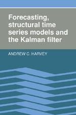 Forecasting, Structural Time Series Models and the Kalman Filter : A Guide to Sacred Activism - Andrew C. Harvey