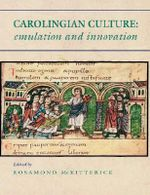 Carolingian Culture : Emulation and Innovation