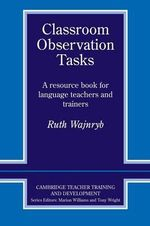 Classroom Observation Tasks : A Resource Book for Language Teachers and Trainers - Ruth Wajnryb