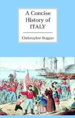A Concise History of Italy : The Cambridge Concise Histories Series - Christopher Duggan
