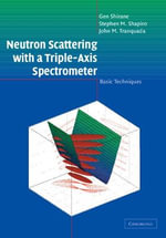 Neutron Scattering with a Triple-Axis Spectrometer : Basic Techniques - Gen Shirane
