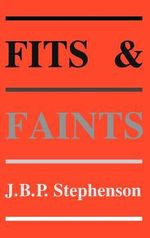 Fits and Faints : How Canadians Can Invest After the Collapse - John B.P. Stephenson