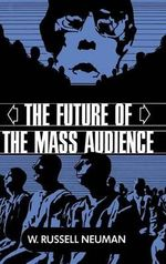 The Future of the Mass Audience - W.Russell Neuman