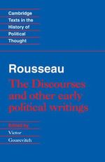 Rousseau : 'The Discourses' and Other Early Political Writings - Jean-Jacques Rousseau