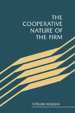 The Cooperative Nature of the Firm - Tatsuro Ichiishi