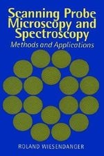Scanning Probe Microscopy and Spectroscopy : Methods and Applications - Roland Wiesendanger