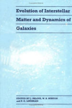 Evolution of Interstellar Matter and Dynamics of Galaxies : Oxford Monographs on Geology and Geophysics