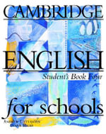 Cambridge English for Schools 4 Student's Book 4 : Bk. 4 - Andrew Littlejohn