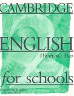 Cambridge English for Schools 2 Workbook :  Workbook Two - Andrew Littlejohn