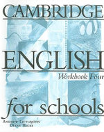 Cambridge English for Schools 4 Workbook - Andrew Littlejohn