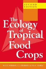 The Ecology of Tropical Food Crops - M. J. T. Norman