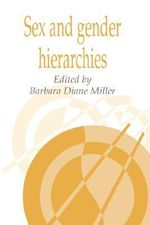 Sex and Gender Hierarchies : Volume 10, Part 2: v. 10 - Barbara D. Miller