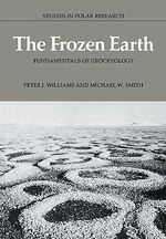 The Frozen Earth : Fundamentals of Geocryology - Peter J. Williams