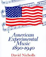 American Experimental Music 1890 -1940 - David Nicholls