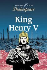 King Henry V : Cambridge School Shakespeare - William Shakespeare