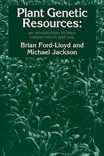 Plant Genetic Resources : An Introduction to Their Conservation and Use - Brian V. Ford-Lloyd