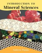 An Introduction to Mineral Sciences : The Foundations of a Science, 1650-1830 - Andrew Putnis