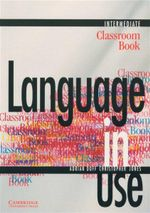 Language in Use : Classroom Book : Intermediate - Adrian Doff