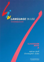 Language in Use Split Edition Intermediate Classroom book A : Intermediate - Adrian Doff