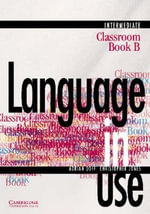 Language in Use Split Edition Intermediate Classroom book B : Intermediate - Adrian Doff