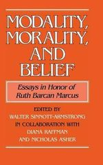 Modality, Morality and Belief : Essays in Honor of Ruth Barcan Marcus