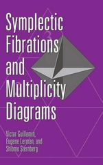 Symplectic Fibrations and Multiplicity Diagrams - Victor Guillemin